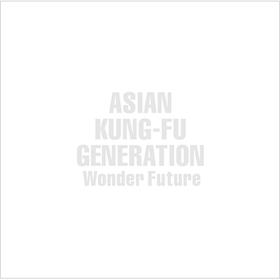 Wonder Future【初回生産限定盤】(+DVD) : ASIAN KUNG-FU GENERATION