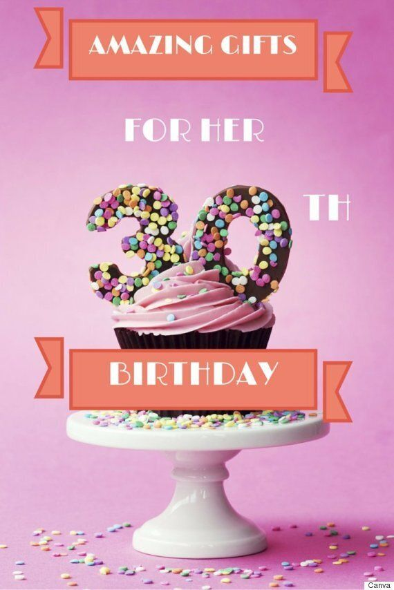 30th Birthday Gifts 30 Ideas The Woman In Your Life Will