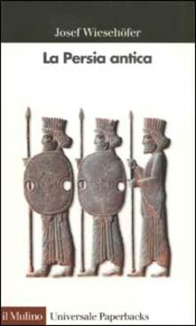 La Persia antica - Josef Wiesehöfer - copertina