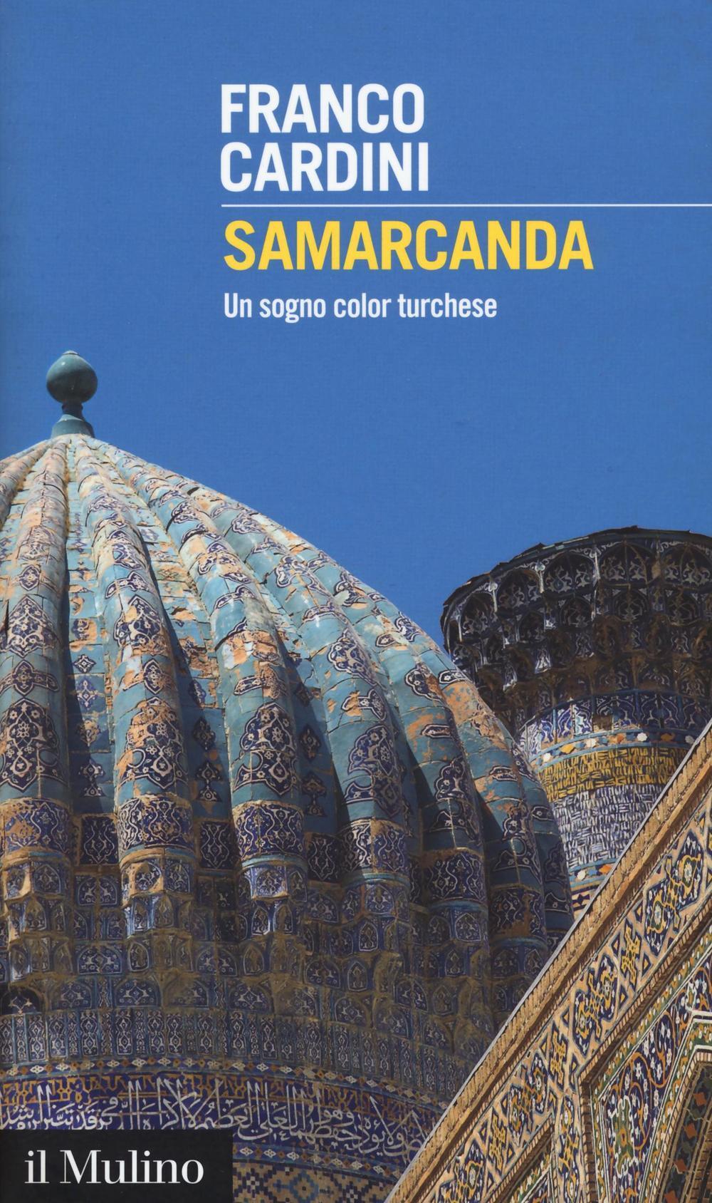 Samarcanda Un sogno color turchese  Franco Cardini