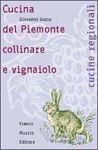 Cucina del Piemonte collinare e vignaiolo  Giovanni Goria  Libro  Franco Muzzio Editore