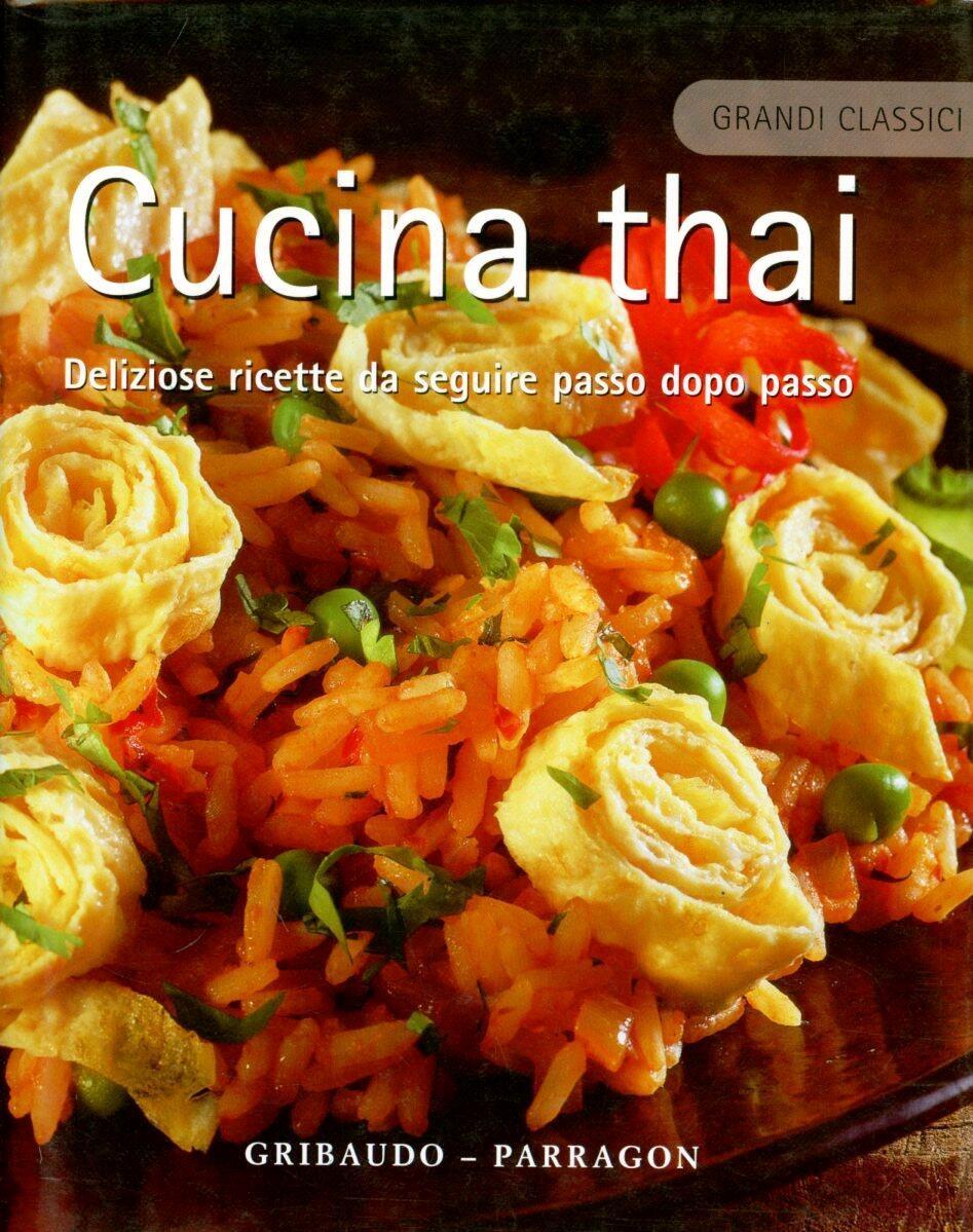 Cucina thai Deliziose ricette da seguire passo dopo passo