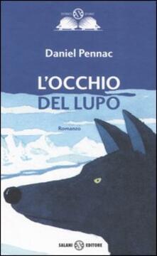 L' occhio del lupo - Daniel Pennac - Libro - Salani - Istrici d'oro | IBS