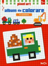 Il cantiere. Album da colorare. Pixel art