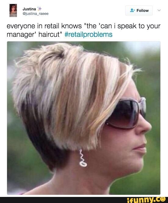 The Can I Speak To Your Manager Haircut : speak, manager, haircut, Everyone, Retail, Knows, Speak, Manager', Haircut