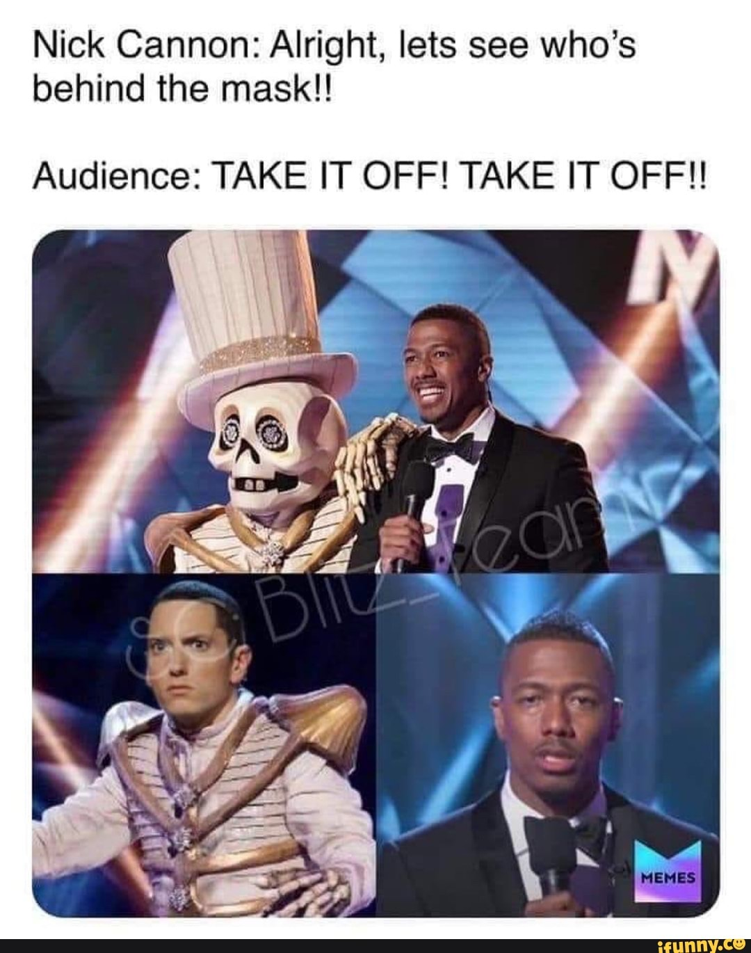 Nick Cannon Meme : cannon, Cannon:, Alright,, Who's, Behind, Mask!!, Audience:, OFF!!, IFunny