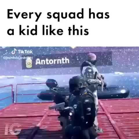 Every squad has a kid like this  iFunny