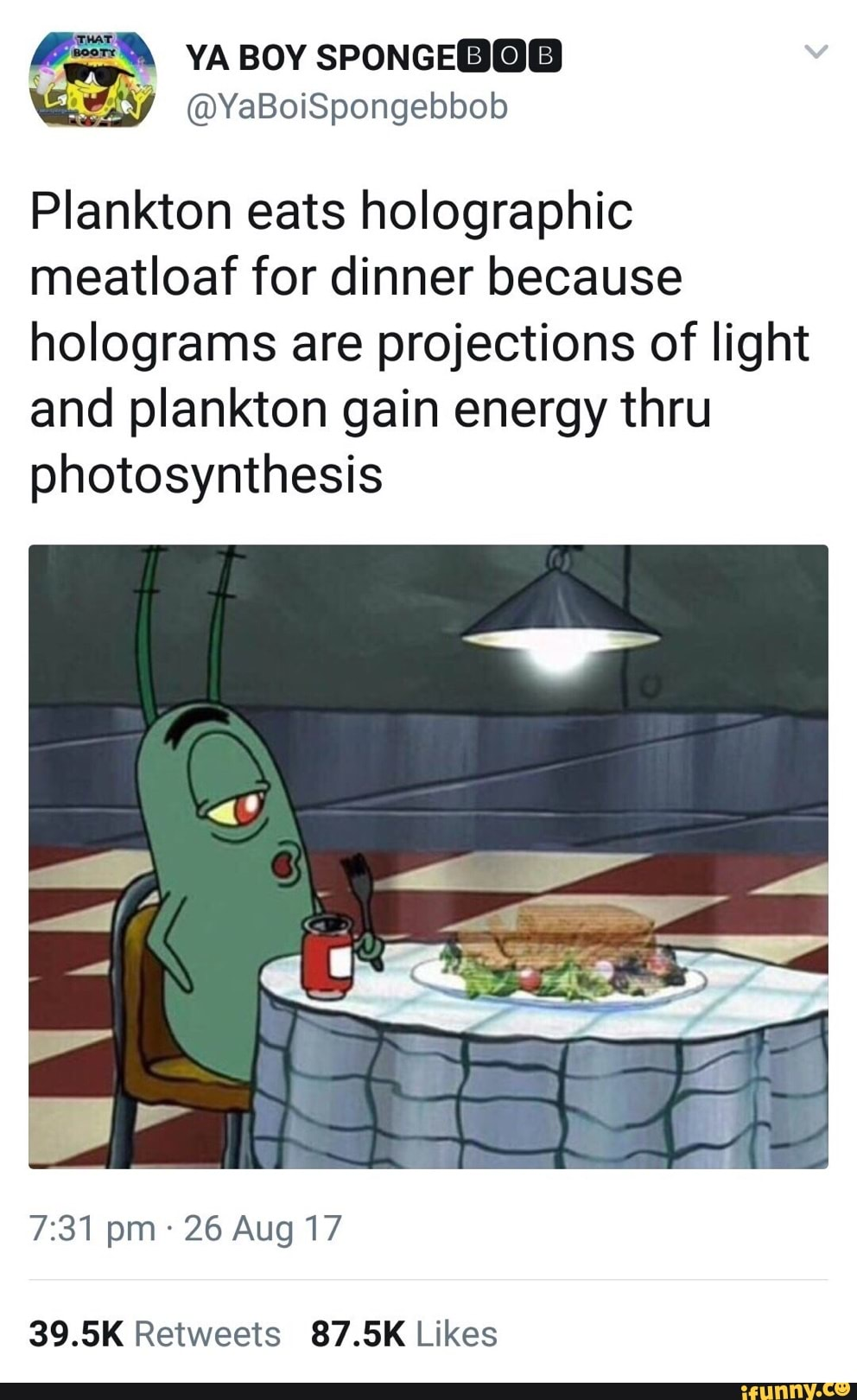 Spongebob Holographic Meatloaf : spongebob, holographic, meatloaf, Plankton, Holographic, Meatloaf, Dinner, Because, Holograms, Projections, Light, Energy, Photosynthesis, 39.5K, Retweets, 87.5K, Likes, IFunny