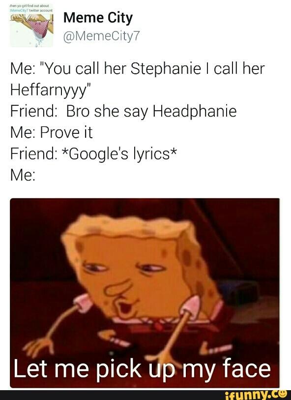"You Call Her Stephanie : stephanie, ""You, Stephanie, Heffarnyyy"