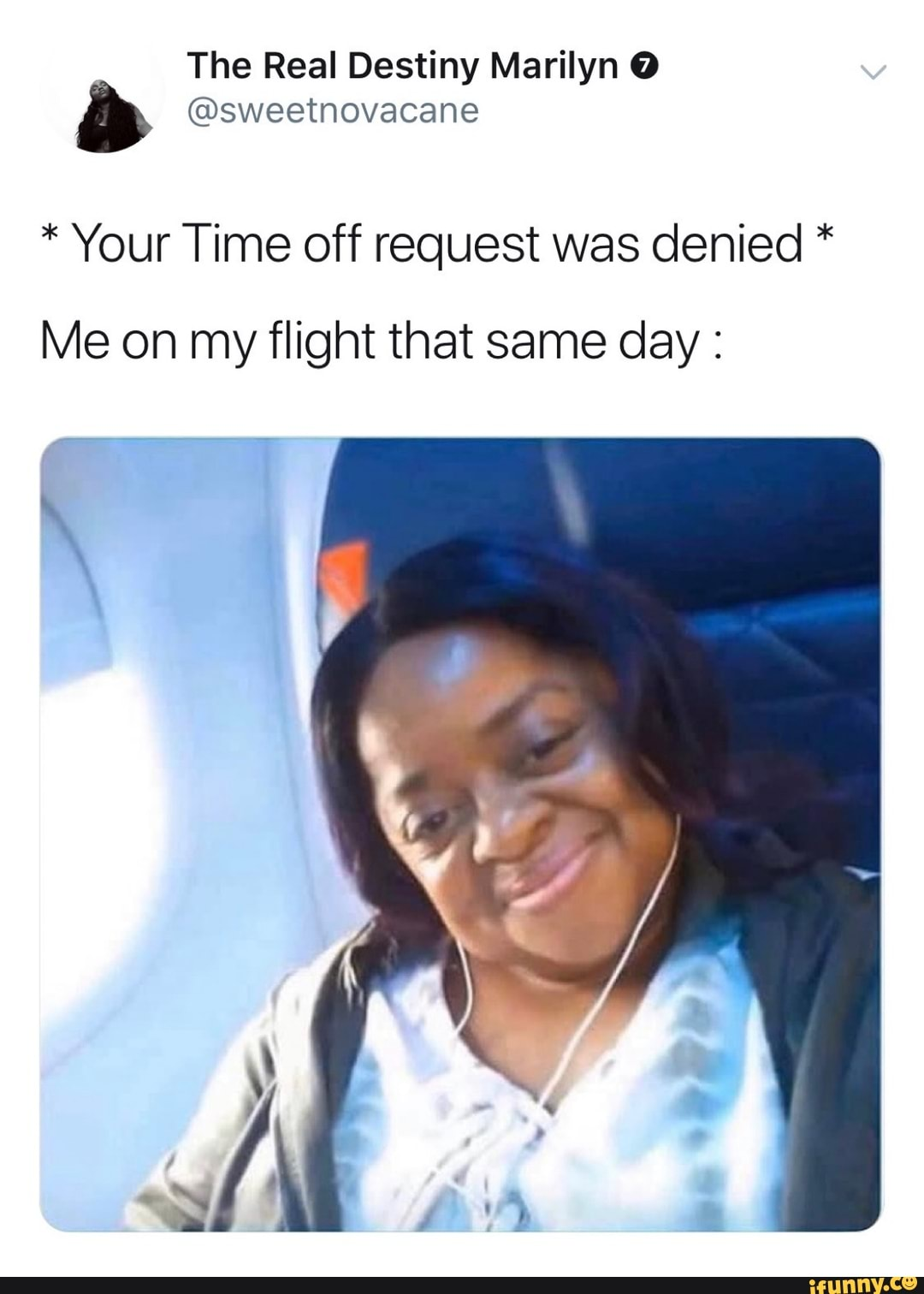 Your Time Off Request Was Denied Me On My Flight That Same Day Ifunny