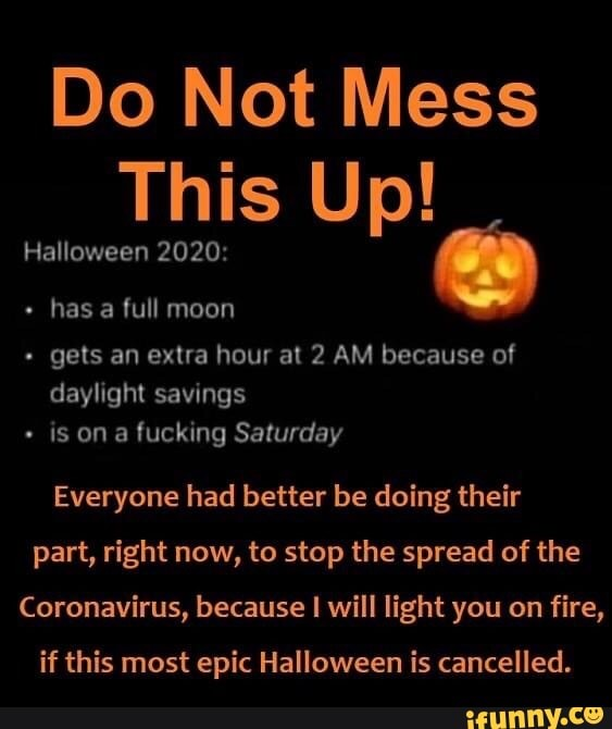 If you buy from a link, we may earn a commission. Do Not Mess This Up! Halloween 2020: gets an extra hour at 2 AM because of daylight savings ...