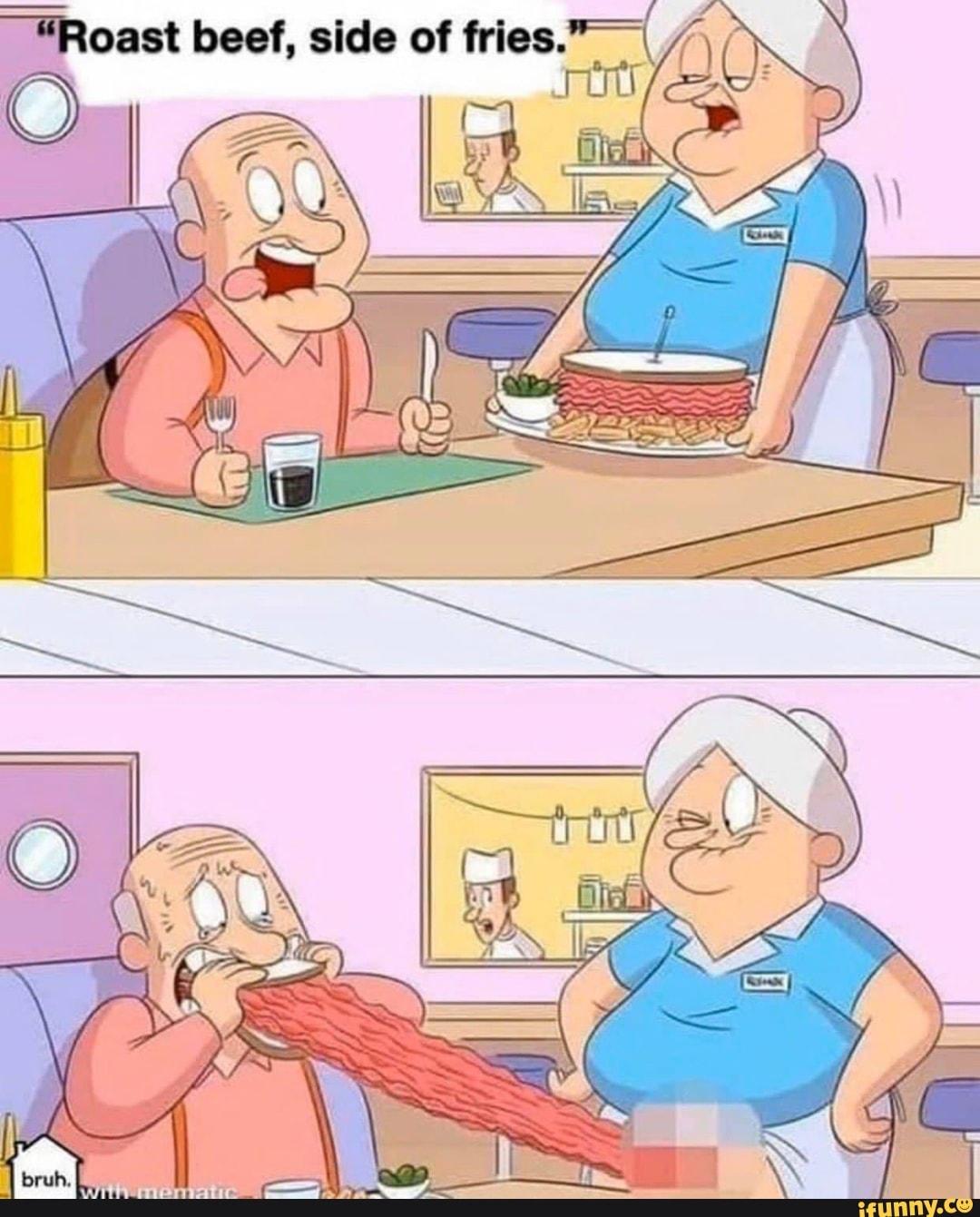Roast Beef Meme : roast, Roast, Beef,, Fries.-, IFunny