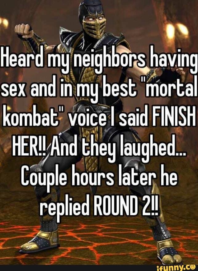 Mortal Kombat Meme Finish Her : mortal, kombat, finish, Heard, Neighbors, Having, Mortal, Kombat