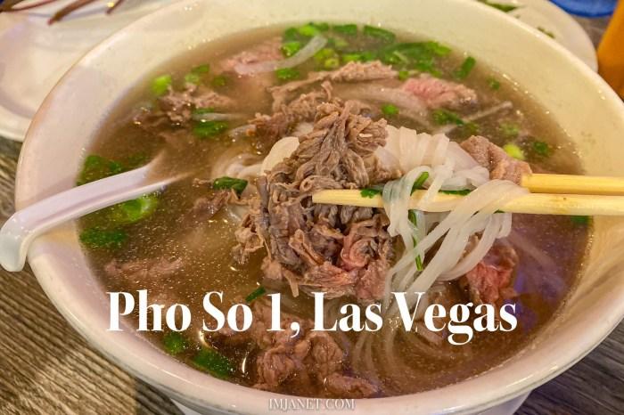 拉斯維加斯美食|Pho So 1 越南河粉餐廳 中國城餐廳推薦