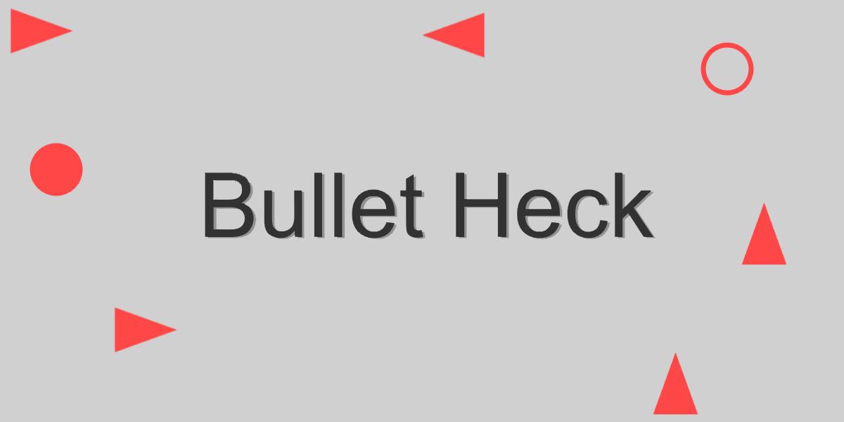 Bullet Heck by Sciman101