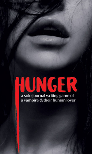 Cover art for Hunger, a solo journal writing game of a vampire & their human lover