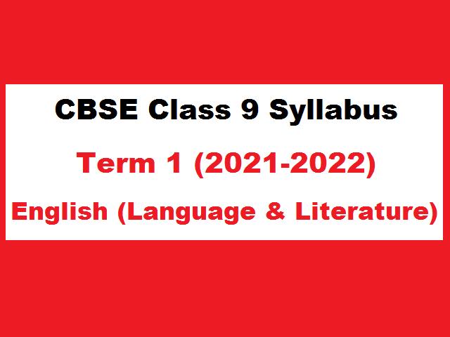 CBSE Class 9 English Term 1 Syllabus 2021-2022