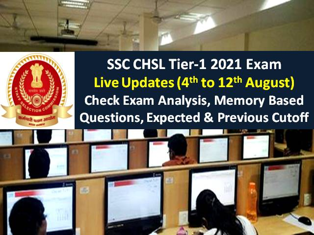 SSC CHSL 2021 Exam Updates (4th August): Check SSC CHSL Tier-1 2020-21 Exam Analysis (Difficulty Level & Good Attempts), Memory Based Questions, Expected Cutoff Marks