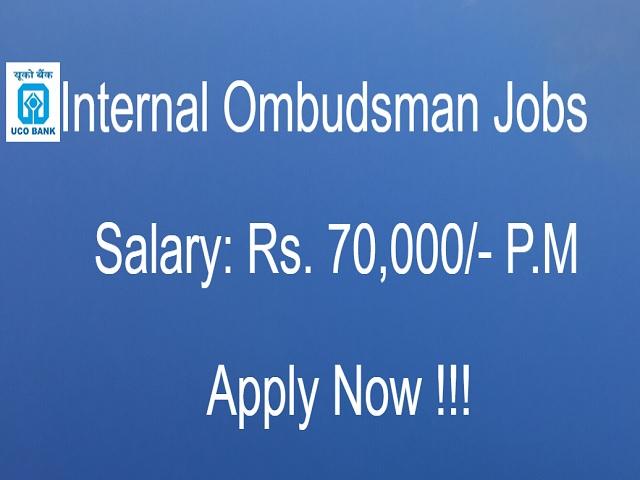 UCO Bank recruitment 2021, jobs at Internal Ombudsman Posts Recruitment 2021, Sarkari Naukari