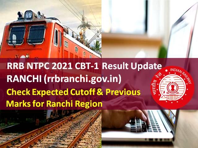 RRB NTPC 2021 CBT-1 Result @rrbranchi.gov.in