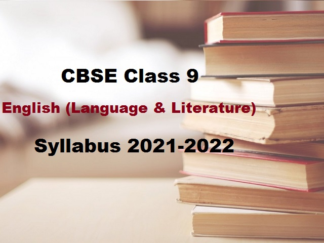 CBSE Class 9 Syllabus of English for New Academic Session 2021-2022- Download in PDF