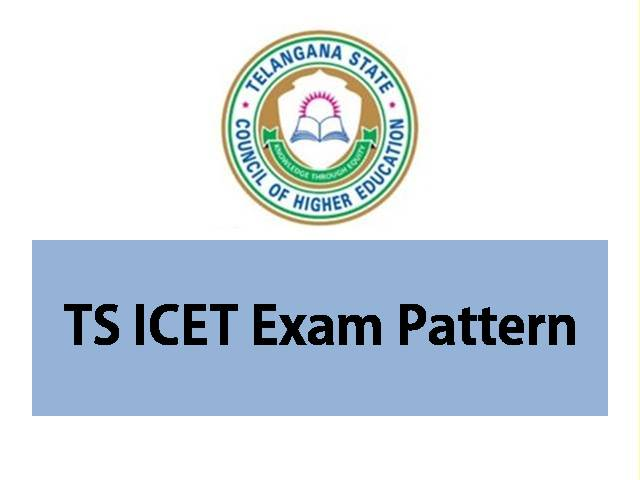 TS ICET Exam Pattern 2021 – All About Exam Duration, Marking Scheme, Syllabus