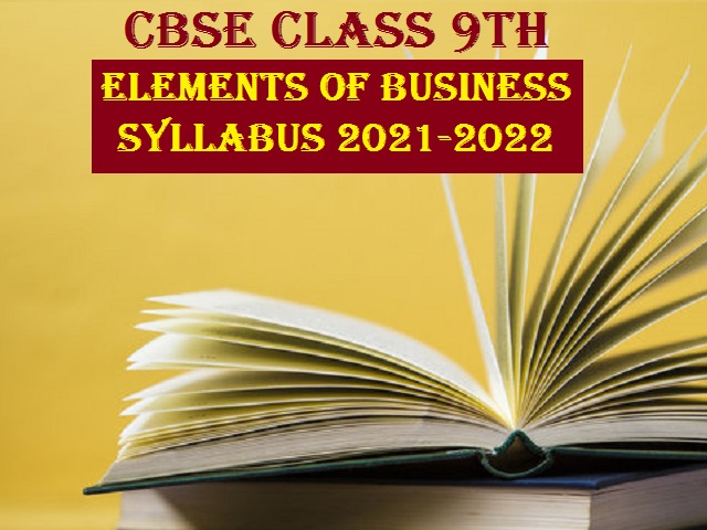 CBSE Class 9 Elements of Business Syllabus 2021-22| Download in PDF