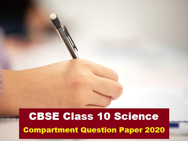 CBSE Board Exam 2021 – Practice Important Questions from Class 10 Science Compartment Question 2020