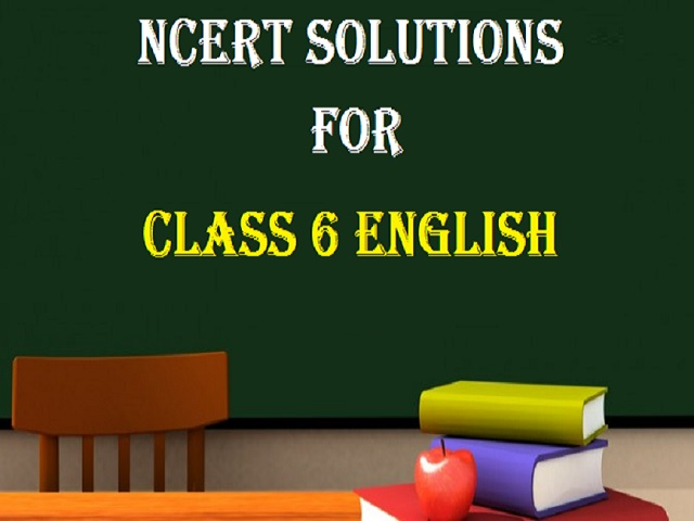 NCERT Solutions for Class 6 English Books  Download in PDF
