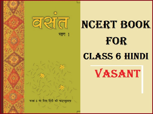 NCERT Class 6 Hindi Vasant Book PDF| Download latest textbook for 2021-22