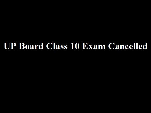 U.P Board Exam 2021 : UP Board Class 10  Exam 2021 Cancelled कक्षा 12 (इंटरमीडिएट) की परीक्षा जुलाई के दूसरे सप्ताह से शुरू हो सकती है