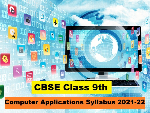CBSE Class 9 Syllabus of Computer Applications for 2021-2022| Download in PDF