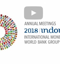 video 2018 imf world bank annual meetings daily updates saturday october 13 the jakarta post [ 1360 x 747 Pixel ]