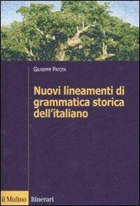 Nuovi lineamenti di grammatica storica dellitaliano  Giuseppe Patota Libro  Libraccioit