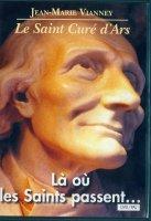 Jean-Marie Vianney. Le Saint Curé dArs