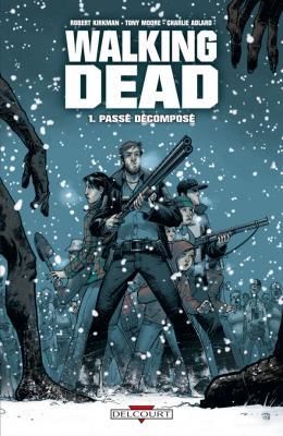 Couverture Walking Dead, tome 01 : Passé décomposé