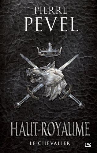 Couverture Haut-Royaume, tome 1 : Le chevalier