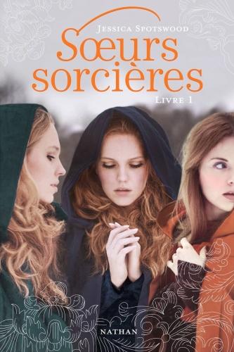 Sœurs sorcières, tome 1 - Jessica Spotswood