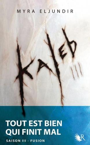 Kaleb, tome 3 - Myra Eljundir