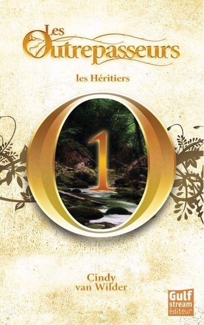 Les Outrepasseurs, tome1 : Les héritiers - Cindy Van Wilder