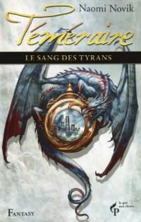 Téméraire, tome 8 : Le sang des Tyrans de Naomi NOVIK | Ma vision du ...