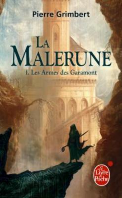 Couverture La Malerune, tome 1 Les armes des Garamont de Pierre Grimbert