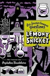 Couverture Les fausses bonnes questions de Lemony Snicket, tome 2 : Quand l'avez-vous vue pour la dernière fois ?