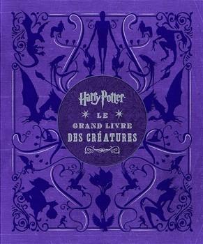 Couverture Harry Potter : Le grand livre des créatures