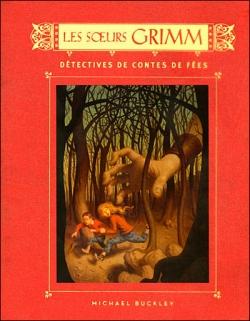 Couverture Les Soeurs Grimm, tome 1 : Détectives de contes de fées de Michael Buckley