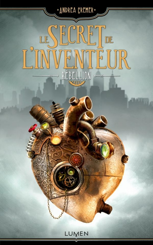 Couverture Le secret de l'inventeur, tome 1 : Rébellion