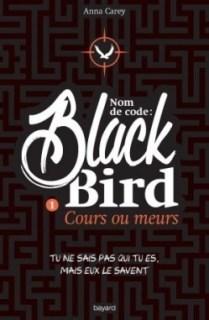 Couverture Nom de code : Blackbird, tome 1 : Cours ou meurs
