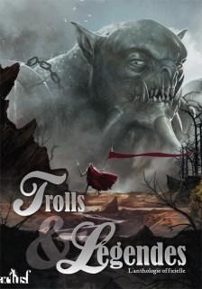 Couverture Trolls et Légendes : l'anthologie officielle