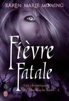 Couverture Les Chroniques de MacKayla Lane, tome 4 : Fièvre Fatale