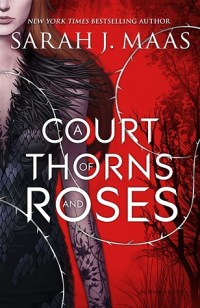 Couverture A Court of Thorns and Roses, book 1